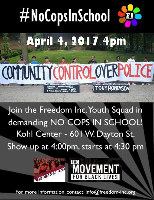 No Cops In Schools Madison April 4 Freed Inc
