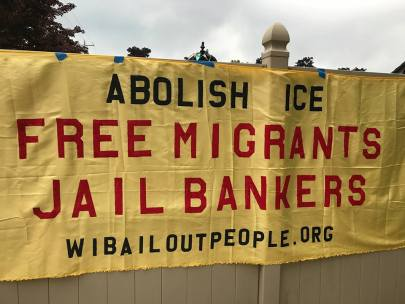 Free Migrants Jail Bankers WI BOPM Banner July 4 2018