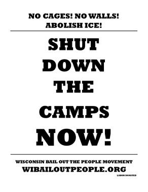 NO CAGES NO WALLS SHUT DOWN CAMPS wi bopm placard 7 12 19