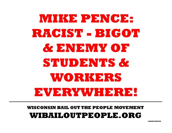MIKE PENCE RACIST BIGOT ENEMY OF WORKERS PLACARD